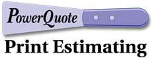 PowerQuote Print Estimating Software